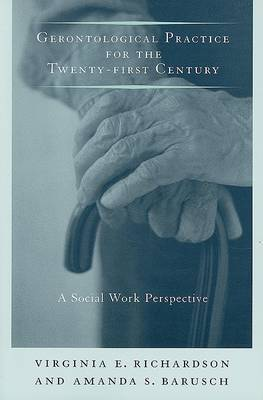 Gerontological Practice for the Twenty-first Century by Virginia E. Richardson image