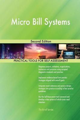 Micro Bill Systems Second Edition by Gerardus Blokdyk