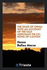 The Gilds of China by Hosea Ballou Morse