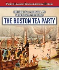 Identifying Bias, Propaganda, and Misinformation Surrounding the Boston Tea Party by Jeremy Morlock image