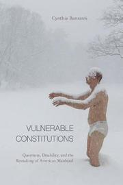 Vulnerable Constitutions by Cynthia Barounis