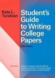 Student's Guide to Writing College Papers, Fifth Edition by Kate L. Turabian