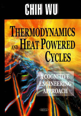 Thermodynamics & Heat Powered Cycles by Chih Wu image