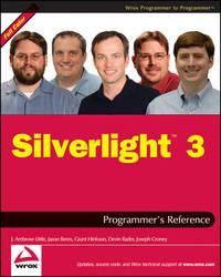 Silverlight 3 Programmer's Reference by J Ambrose Little