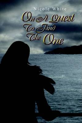 On a Quest to Find the One by Nicole White image