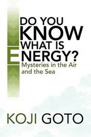 Do You Know What Is Energy? by Koji Goto image