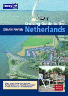 Cruising Guide to the Netherlands by Brian Navin