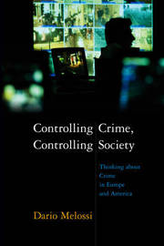 Controlling Crime, Controlling Society by Dario Melossi image
