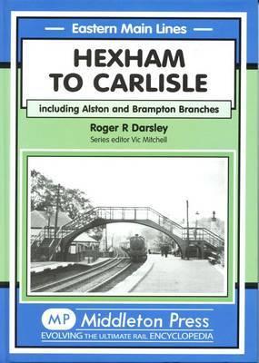 Hexham to Carlisle by Roger R. Darsley