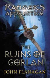The Ranger's Apprentice #1: The Ruins of Gorlan by John Flanagan