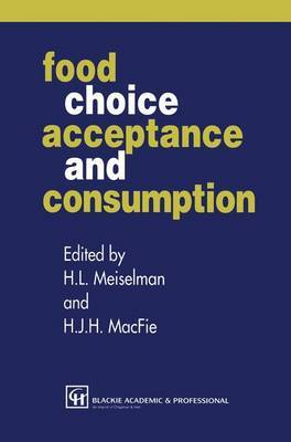 Food Choice, Acceptance and Consumption by H.J.H. MacFie