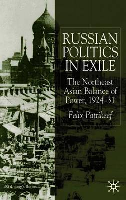 Russian Politics in Exile by Felix Patrikeeff