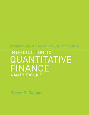 Student Solutions Manual to Accompany Introduction to Quantitative Finance: A Math Tool Kit by Robert R. Reitano image