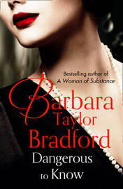 Dangerous to Know by Barbara Taylor Bradford image