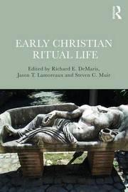 Early Christian Ritual Life by Richard E DeMaris image