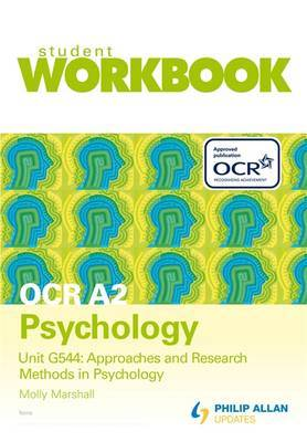 OCR A2 Psychology Unit G544: Approaches and Research Methods in Psychology Workbook by Molly Marshall image
