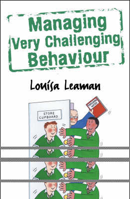 Managing Very Challenging Behaviour by Louisa Leaman image