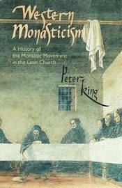 Western Monasticism by Peter King