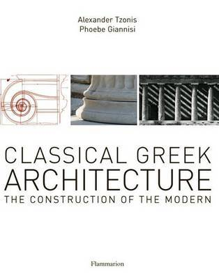 Classical Greek Architecture by Alexander Tzonis