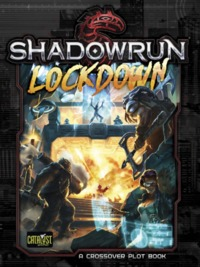 Shadowrun RPG: Lockdown - Plot Book