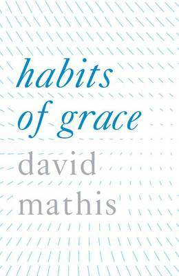 Habits of Grace (Pack of 25) by David Mathis image