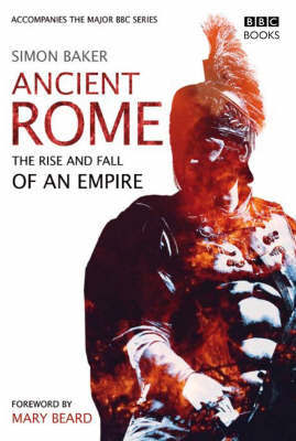 Ancient Rome: The Rise and Fall of an Empire by Simon Baker image