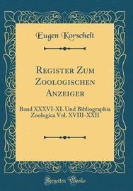 Register Zum Zoologischen Anzeiger by Eugene Korschelt image