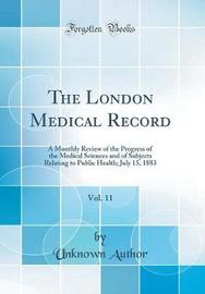 The London Medical Record, Vol. 11 by Unknown Author image