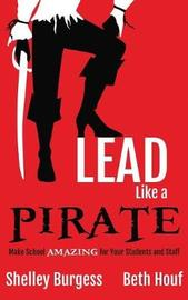 Lead Like a Pirate by Shelley Burgess image