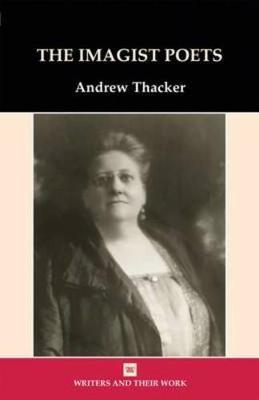 The Imagist Poets by Andrew Thacker