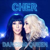Dancing Queen by Cher