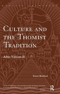 Culture and the Thomist Tradition by Tracey Rowland image