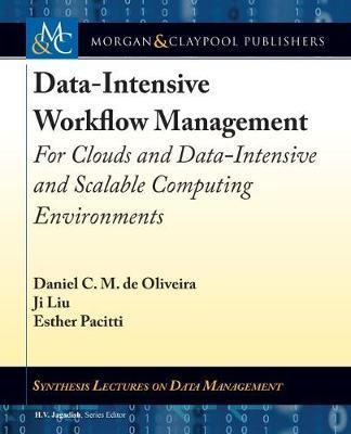 Data-Intensive Workflow Management by Daniel C. M. de Oliveira