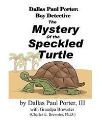 Dallas Paul Porter, Boy Detective by Charles E Brewster Ph D