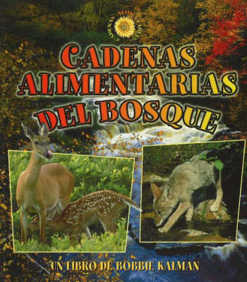 Cadenas Alimentarias del Bosque by Bobbie Kalman image