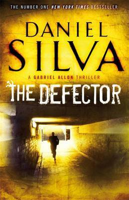 The Defector (Gabriel Allon #9) by Daniel Silva