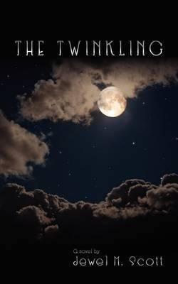 The Twinkling by Jewel M. Scott