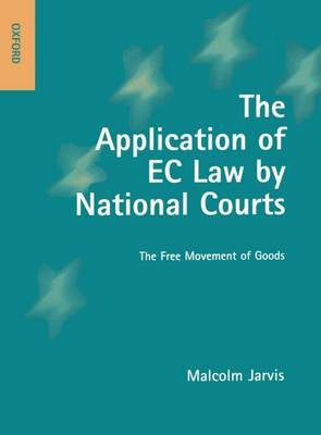 The Application of EC Law by National Courts by Malcolm Jarvis