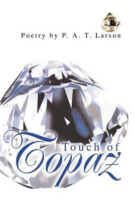 Touch of Topaz by P. A. T. Larson