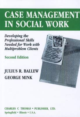 Case Management in Social Work by Julius R Ballew