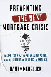 Preventing the Next Mortgage Crisis by Dan Immergluck