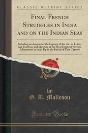 Final French Struggles in India and on the Indian Seas by G.B. Malleson image