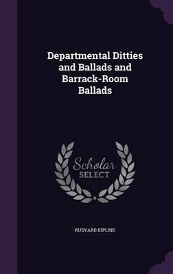 Departmental Ditties and Ballads and Barrack-Room Ballads by Rudyard Kipling