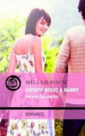 Sheriff Needs a Nanny by Teresa Carpenter image