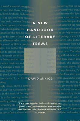 A New Handbook of Literary Terms by David Mikics