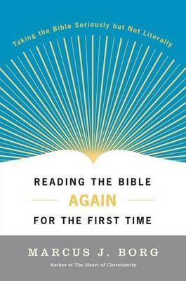 Reading the Bible Again for the First Time by Marcus J Borg image