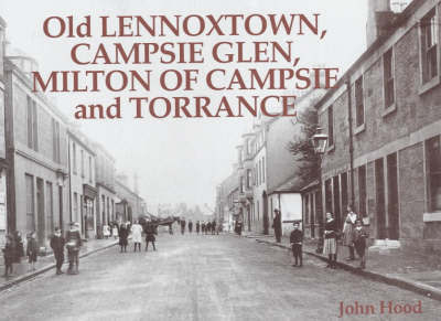 Old Lennoxtown, Campsie Glen, Milton of Campsie and Torrance by John Hood