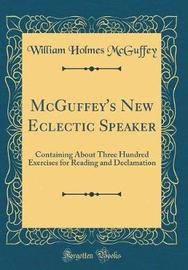 McGuffey's New Eclectic Speaker by William Holmes McGuffey image