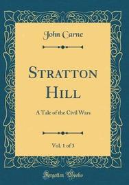 Stratton Hill, Vol. 1 of 3 by John Carne image