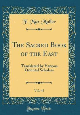 The Sacred Book of the East, Vol. 41 by F.Max Muller image